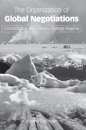 The Organization of Global Negotiations: Constructing the Climate Change Regime, 1st Edition (e-Book) book cover
