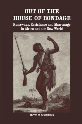 Out of the House of Bondage: Runaways, Resistance and Marronage in Africa and the New World, 1st Edition (Paperback) book cover