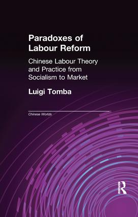 Paradoxes of Labour Reform: Chinese Labour Theory and Practice from Socialism to Market (e-Book) book cover