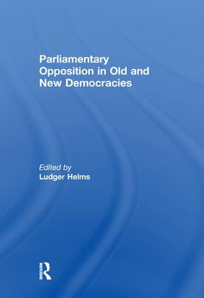 Parliamentary Opposition in Old and New Democracies: 1st Edition (Paperback) book cover