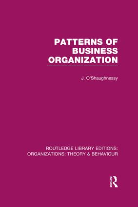 Patterns of Business Organization (RLE: Organizations): 1st Edition (Paperback) book cover
