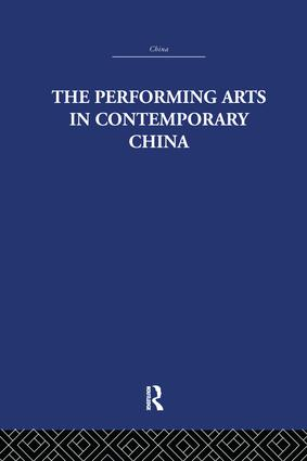 The Performing Arts in Contemporary China: 1st Edition (Paperback) book cover