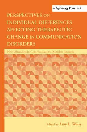 Perspectives on Individual Differences Affecting Therapeutic Change in Communication Disorders book cover