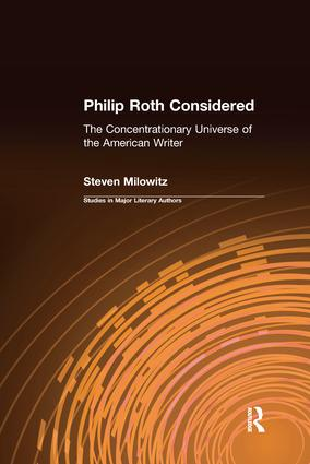 Philip Roth Considered: The Concentrationary Universe of the American Writer, 1st Edition (Paperback) book cover