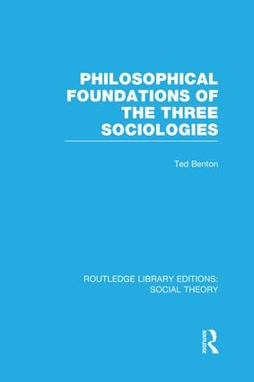 Philosophical Foundations of the Three Sociologies: 1st Edition (Paperback) book cover