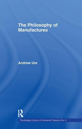 Philosophy of Manufactures: 1st Edition (Paperback) book cover