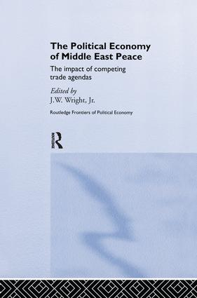 The Political Economy of Middle East Peace: The Impact of Competing Trade Agendas, 1st Edition (Paperback) book cover