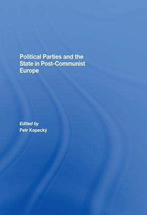 Political Parties and the State in Post-Communist Europe: 1st Edition (Paperback) book cover