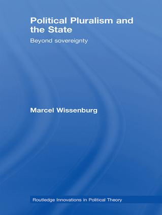 Political Pluralism and the State: Beyond Sovereignty book cover