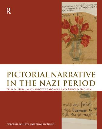 Pictorial Narrative in the Nazi Period: Felix Nussbaum, Charlotte Salomon and Arnold Daghani book cover