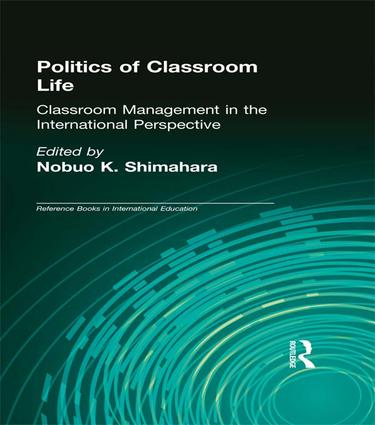 Politics of Classroom Life: Classroom Management in International Perspective (e-Book) book cover