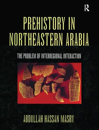 Prehistory in Northeastern Arabia: 1st Edition (Paperback) book cover