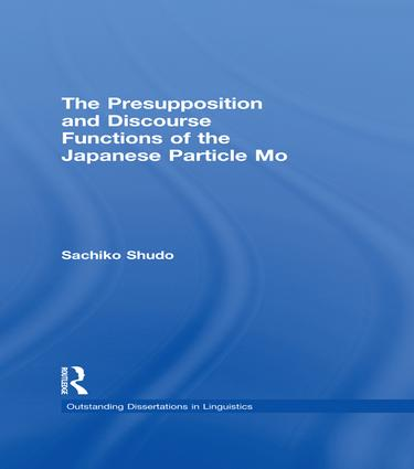 The Presupposition and Discourse Functions of the Japanese Particle Mo (Paperback) book cover