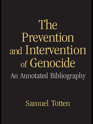 The Prevention and Intervention of Genocide: An Annotated Bibliography, 1st Edition (Paperback) book cover