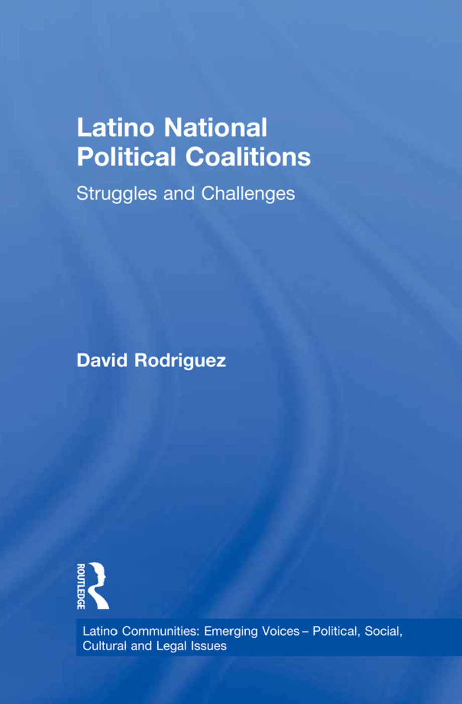Latino National Political Coalitions: Struggles and Challenges, 1st Edition (Paperback) book cover