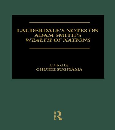 Lauderdale's Notes on Adam Smith's Wealth of Nations: 1st Edition (Paperback) book cover