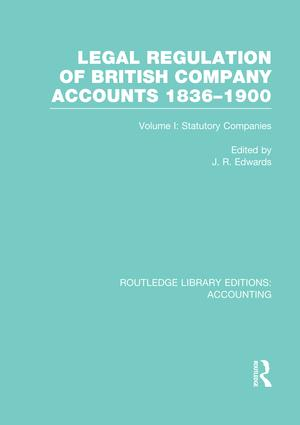 Legal Regulation of British Company Accounts 1836-1900 (RLE Accounting): Volume 1, 1st Edition (Paperback) book cover