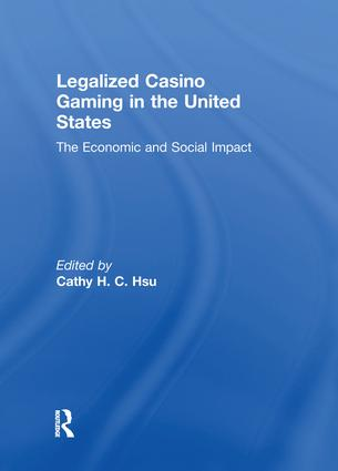 Legalized Casino Gaming in the United States: The Economic and Social Impact, 1st Edition (Paperback) book cover
