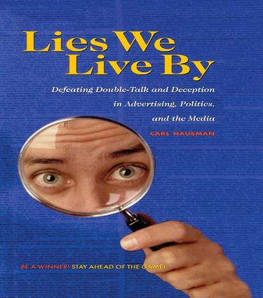 Lies We Live By: Defeating Doubletalk and Deception in Advertising, Politics, and the Media, 1st Edition (Paperback) book cover