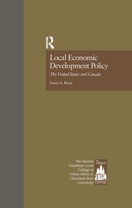 Local Economic Development Policy: The United States and Canada, 1st Edition (e-Book) book cover