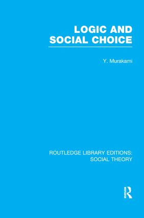 Logic and Social Choice (RLE Social Theory) book cover