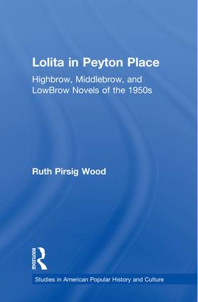 Lolita in Peyton Place: Highbrow, Middlebrow, and LowBrow Novels of the 1950s book cover
