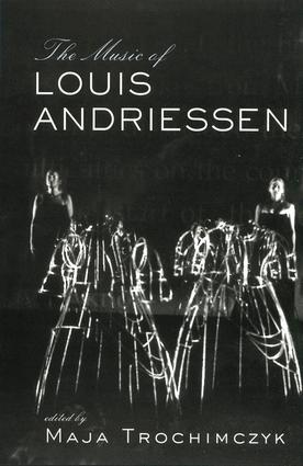 Music of Louis Andriessen: 1st Edition (Paperback) book cover