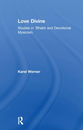 Love Divine: Studies in 'Bhakti and Devotional Mysticism, 1st Edition (Paperback) book cover
