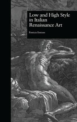 Low and High Style in Italian Renaissance Art: 1st Edition (Paperback) book cover
