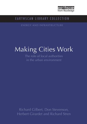 Making Cities Work: Role of Local Authorities in the Urban Environment book cover