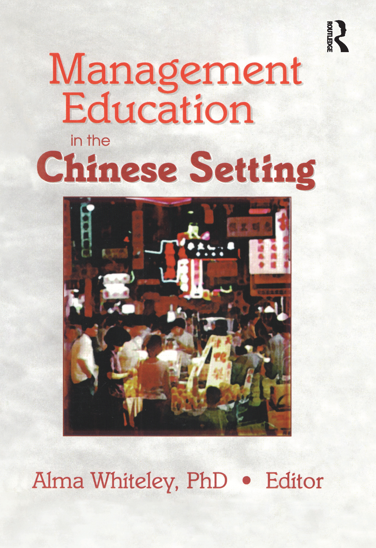 Management Education in the Chinese Setting: 1st Edition (Paperback) book cover