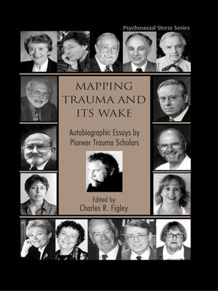 Mapping Trauma and Its Wake: Autobiographic Essays by Pioneer Trauma Scholars book cover