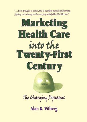 Marketing Health Care Into the Twenty-First Century: The Changing Dynamic book cover