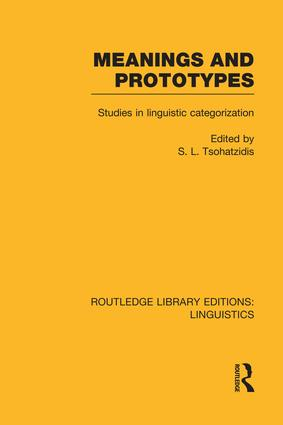 Meanings and Prototypes: Studies in Linguistic Categorization, 1st Edition (Paperback) book cover