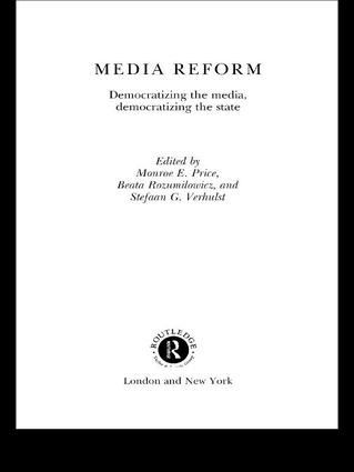 Media Reform: Democratizing the Media, Democratizing the State book cover