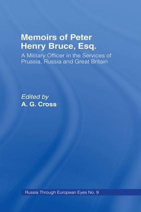 Memoirs of Peter Henry Bruce, Esq., a Military Officer in the Services of Prussia, Russia & Great Britain, Containing an Account of His Travels in Germany, Russia, Tartary, Turkey, the West Indies Etc