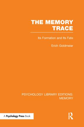 The Memory Trace: Its Formation and its Fate book cover