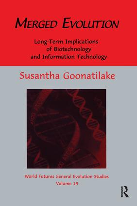 Merged Evolution: Long-term Complications of Biotechnology and Informatin Technology, 1st Edition (Paperback) book cover