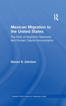Mexican Migration to the United States: The Role of Migration Networks and Human Capital Accumulation book cover
