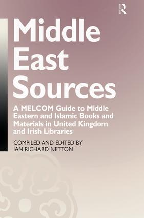 Middle East Sources: A MELCOM Guide to Middle Eastern and Islamic Books and Materials in the United Kingdom and Irish Libraries, 1st Edition (Paperback) book cover