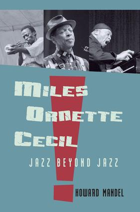 Miles, Ornette, Cecil: Jazz Beyond Jazz, 1st Edition (Paperback) book cover