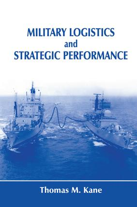 Military Logistics and Strategic Performance: 1st Edition (Paperback) book cover