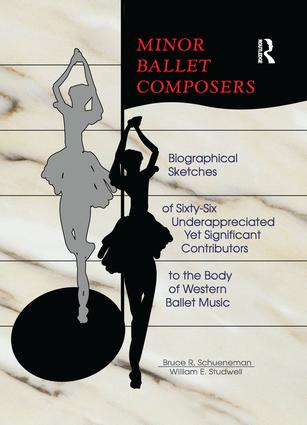 Minor Ballet Composers: Biographical Sketches of Sixty-Six Underappreciated Yet Significant Contributors to the Body of West, 1st Edition (Paperback) book cover