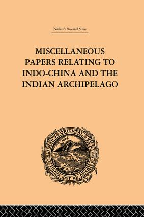 Miscellaneous Papers Relating to Indo-China and the Indian Archipelago: Volume II: 1st Edition (Paperback) book cover