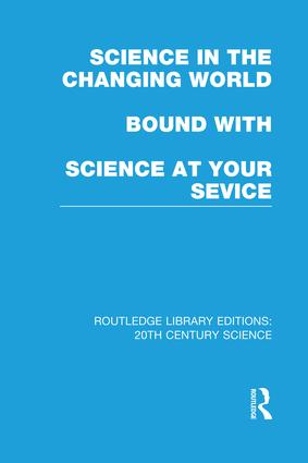 Science in the Changing World bound with Science at Your Service: 1st Edition (Paperback) book cover