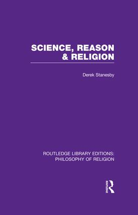 Science, Reason and Religion: 1st Edition (Paperback) book cover