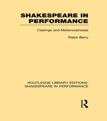 Shakespeare in Performance: Castings and Metamorphoses book cover