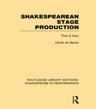 Shakespearean Stage Production: Then and Now book cover