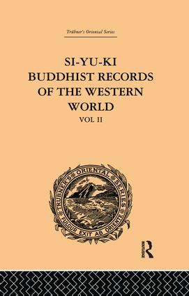 Si-Yu-Ki Buddhist Records of the Western World: Translated from the Chinese of Hiuen Tsiang (A.D. 629): Volume II, 1st Edition (Paperback) book cover