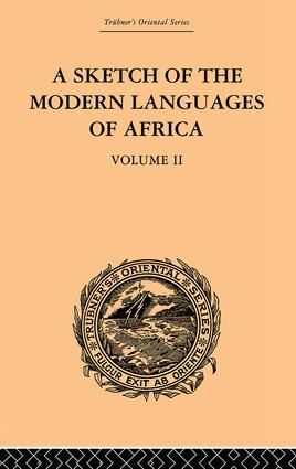 A Sketch of the Modern Languages of Africa: Volume II: 1st Edition (Paperback) book cover
